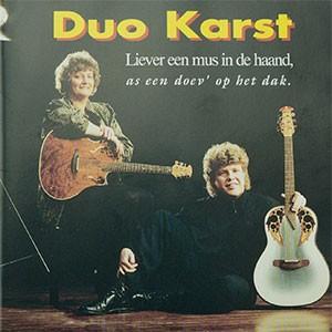 Duo Karst – Liever een mus in de haand